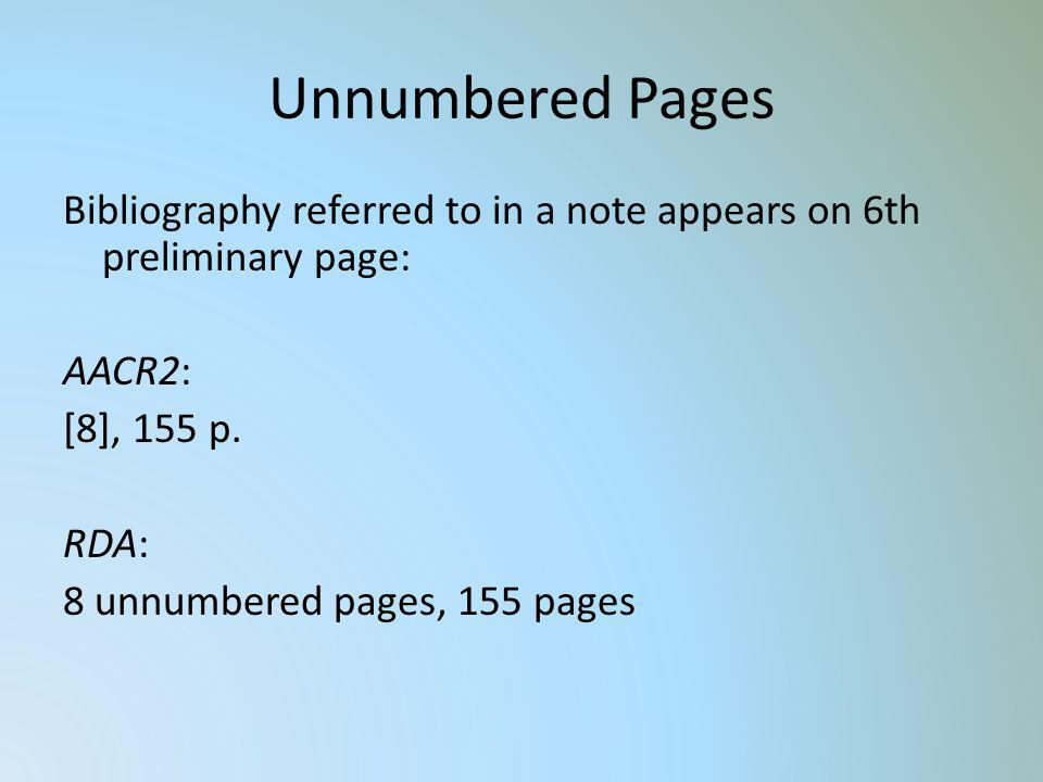 Unnumbered Pages Bibliography referred to in a note appears on 6th preliminary page: AACR2: [8], 155 p.